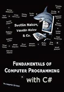 Fundamentals of Computer Programming with C#: Programming Principles, Object-Oriented Programming, Data Structures