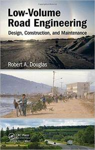 Low-Volume Road Engineering: Design, Construction, and Maintenance (repost)
