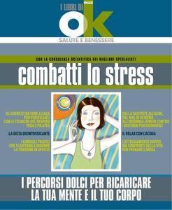 I libri di Ok salute - Combatti lo stress. I percorsi dolci per ricaricare la tua mente e il tuo corpo (2012)