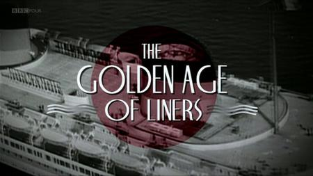 BBC - Timeshift: The Golden Age of Liners (2009)