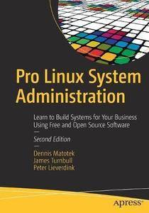 Pro Linux System Administration: Learn to Build Systems for Your Business Using Free and Open Source Software [Repost]