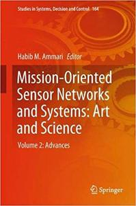 Mission-Oriented Sensor Networks and Systems: Art and Science: Volume 2: Advances