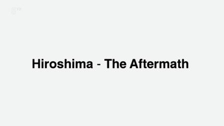 Ch5. - Hiroshima: The Aftermath (2015)