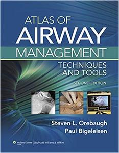 Atlas of Airway Management: Techniques and Tools (2nd Edition)