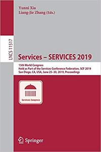 Services – SERVICES 2019: 15th World Congress, Held as Part of the Services Conference Federation, SCF 2019, San Diego,