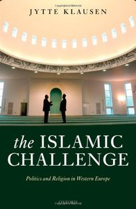 The Islamic Challenge: Politics and Religion in Western Europe