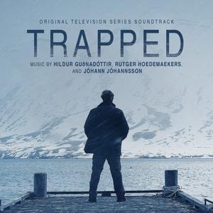 Hildur Guðnadóttir, Rutger Hoedemaekers - Trapped (Original Television Series Soundtrack) (2019)