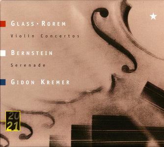 Gidon Kremer - Philip Glass: Violin Concerto; Ned Rorem: Violin Concerto; Leonard Bernstein: Serenade (1999)