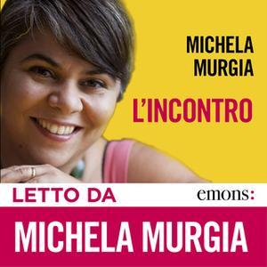 «L'incontro» by Michela Murgia