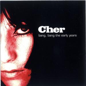 Cher - Bang Bang: The Early Years (1999)