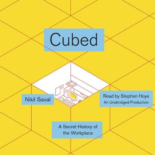 Cubed: A Secret History of the Workplace [Audiobook] {Repost}