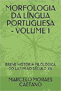 MORFOLOGIA DA LÍNGUA PORTUGUESA - VOLUME 1