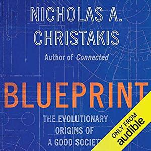 Blueprint: The Evolutionary Origins of a Good Society [Audiobook]