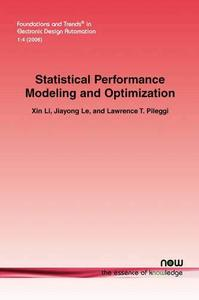Statistical Performance Modeling and Optimization (Foundations and Trends in Electronic Design Automation)