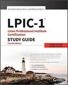 LPIC-1 Linux Professional Institute Certification Study Guide: Exam 101-400 and Exam 102-400 (Repost)