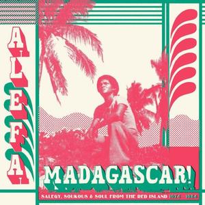 Various Artists - Alefa Madagascar - Salegy, Soukous & Soul 1974 - 1984 (2019)