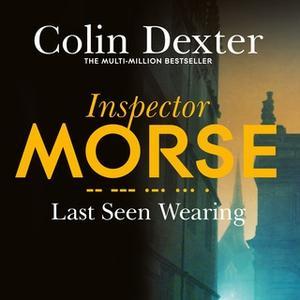 «Last Seen Wearing» by Colin Dexter