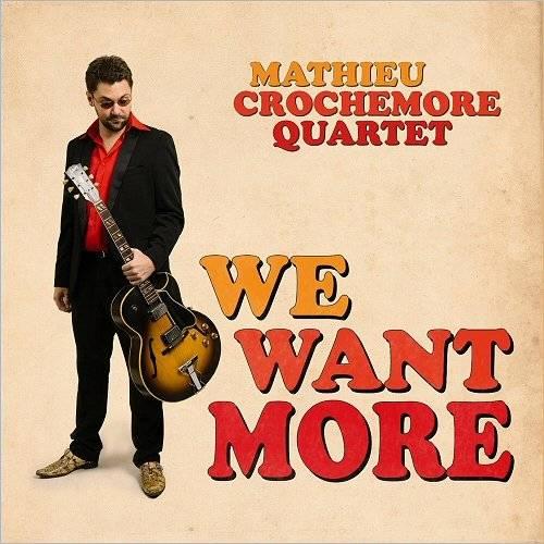 Mathieu Crochemore Quartet - We Want More (2017)