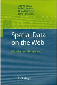 """Alberto Belussi, """"Spatial Data on the Web: Modeling and Management"""""""