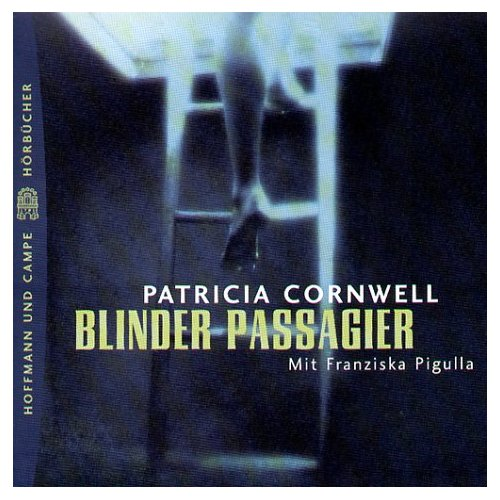 Patricia Cornwell  - Blinder Passagier