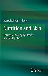 Nutrition and Skin: Lessons for Anti-Aging, Beauty and Healthy Skin (Repost)
