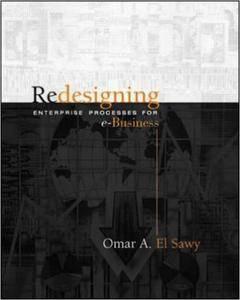 Omar El-Sawy - Redesigning Enterprise Processes for E-Business [Repost]