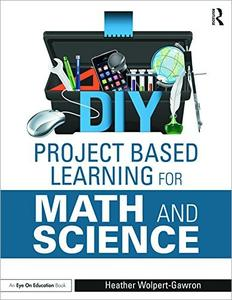 DIY Project Based Learning for Math and Science