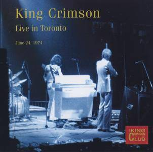 King Crimson - Live In Toronto - June 24, 1974 (2011) {2CD King Crimson Collectors' Club CLUB45}