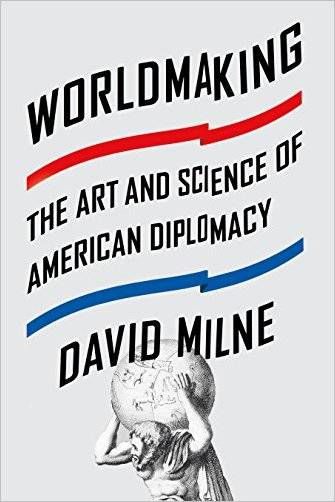 Worldmaking: The Art and Science of American Diplomacy [Repost]