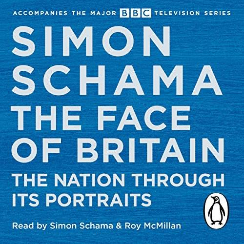 The Face of Britain: The Nation Through Its Portraits [Audiobook]