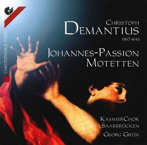 Georg Grün, KammerChor Saarbrücken - Christoph Demanitus: Johannes-Passion; Motetten (2000)
