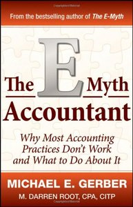 The E-Myth Accountant: Why Most Accounting Practices Don't Work and What to Do About It (E-Myth Vertical) (repost)