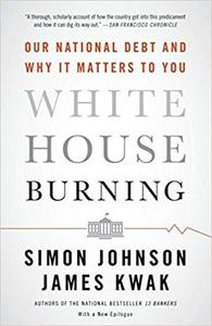 White House Burning: Our National Debt and Why It Matters to You [Repost]