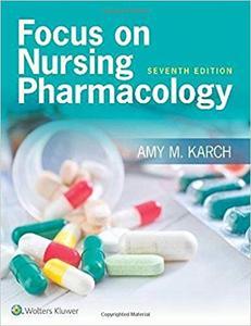 Focus on Nursing Pharmacology Seventh, North American Edition (repost)