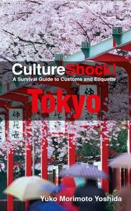 Culture Shock! Tokyo: A Survival Guide to Customs and Etiquette (Repost)