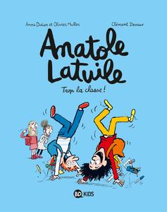Anatole Latuile - Tome 11 - Trop la Classe!