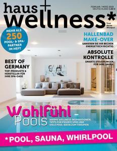 Haus und Wellness* - Februar/März 2019