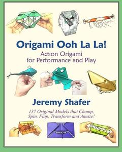 Origami Ooh La La!  Action Origami for Performance and Play (Repost)