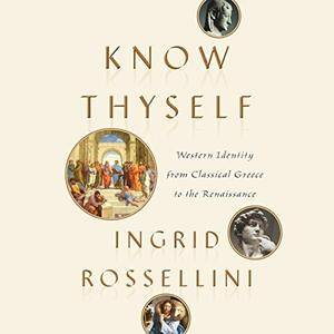 Know Thyself: Western Identity from Classical Greece to the Renaissance [Audiobook]
