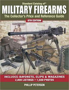 Standard Catalog of Military Firearms: The Collector's Price and Reference Guide