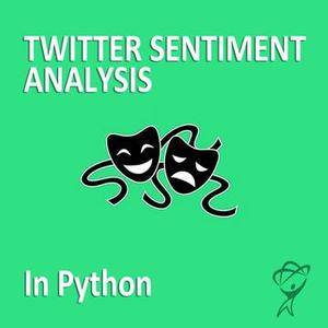 Machine Learning - Twitter Sentiment Analysis in Python