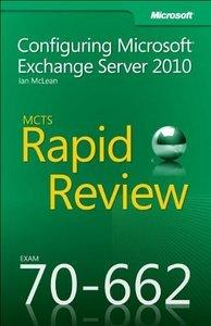 MCTS 70-662 Rapid Review: Configuring Microsoft Exchange Server 2010 (Repost)