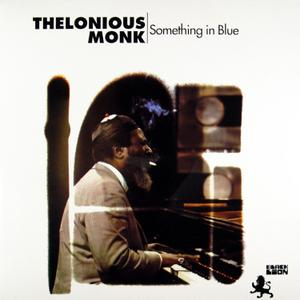 Thelonious Monk - Something In Blue (1972) [Vinyl Rip 16/44 & mp3-320 + DVD]