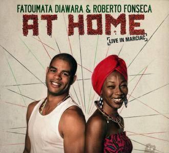 Fatoumata Diawara & Roberto Fonseca - At Home (Live In Marciac) (2015) {Harmonia Mundi}