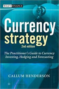 Currency Strategy: The Practitioner's Guide to Currency Investing, Hedging and Forecasting (Repost)