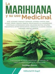 «La marihuana y su uso medicinal» by Santiago García
