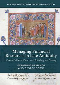 Managing Financial Resources in Late Antiquity: Greek Fathers' Views on Hoarding and Saving