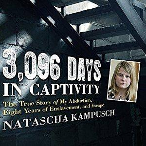3,096 Days in Captivity: The True Story of My Abduction, Eight Years of Enslavement, and Escape [Audiobook]