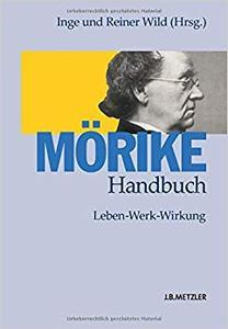 Mörike-Handbuch: Leben – Werk – Wirkung
