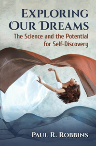 Exploring Our Dreams : The Science and the Potential for Self-Discovery